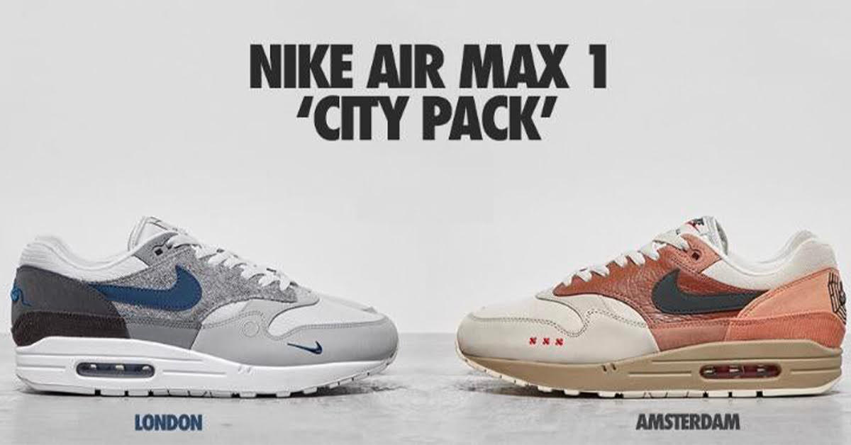 Nike Air Max 1 City Pack Celebrates London And Amsterdam